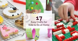 17 Easy Crafts For Kids To Do At Home