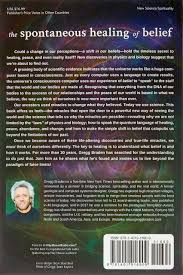 The Spontaneous Healing Of Belief Shattering Paradigm False Limits Gregg Braden 9781401916909 Amazon Books