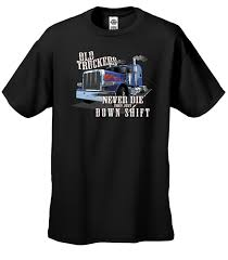 Amazon.com: Old Truckers Never Die They Just Down Shift T-shirt ... Custom Trucker Tees Andy Mullins Linhares Excavating Trucking Llc Tee Shirts For Als One Wixcom Stay Loaded Created By Joefb2 Based On Clothingstore Ill Sleep When Im Done Version 2 Tshirts Teeherivar Everybody Has An Addiction Mine Just Happens To Be T Brigtees Industry Apparel Rubber Duck Tshirt I Love Shirt Tow Truck Driver Wife Sweatshirt Premium Wife T Shirt Youtube Proud Of Awesome