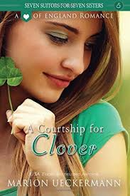 A Courtship For Clover Seven Suitors Sisters B