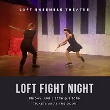 100 Loft Ensemble LOFT Ensemble On Twitter LOFT FIGHT NIGHT IS BACK