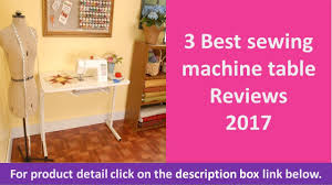 Koala Sewing Machine Cabinets by 3 Best Sewing Machine Table Reviews 2017 Sewing Table Youtube