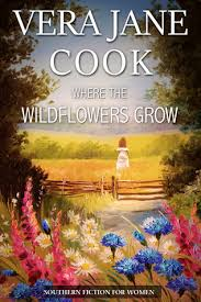 Where The Wildflowers Grow By Vera Jane Cook