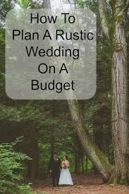 Keep Your Rustic Themed Wedding On Budget With These Great Tips