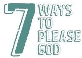 7 Ways To Please God