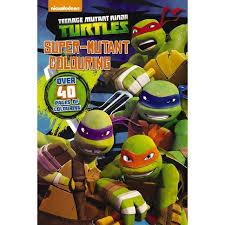 Ninja Turtle Decorations Nz by Teenage Mutant Ninja Turtles Super Mutant Colouring Book The