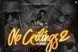 lil wayne s no ceilings 2 mixtape is on the way