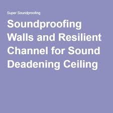 Resilient Channel Ceiling Weight by Best 25 Soundproofing Walls Ideas On Pinterest Sound Proofing