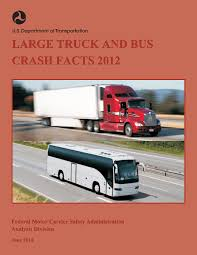 100 Truck Accident Statistics Large And Bus Crash Facts 2012 Federal Motor Carrier Safety