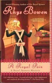 ROYAL PAIN Her Royal Spyness Series No 2 By BOWEN RHYS Pseudnonym Of QUIN HARKIN JANET BURLESON JOE Cover Art Berkley Prime Crime New York