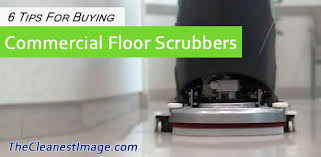 Commercial Floor Scrubbers Machines by 6 Tips For Buying Commercial Floor Scrubbers The Cleanest Image