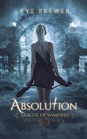 Absolution League Of Vampires Book 3 On Kindle
