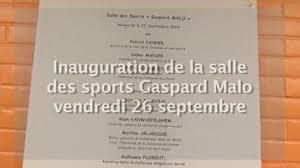 inauguration de la salle des sports du collège gaspard malo à