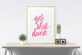 Wall Art Prints Personalized Room Decoration Interior Beautiful Inspiring Illustration Rectangular Framed Get Shit Done Quote