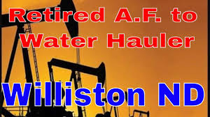 100 Truck Driving Jobs In Williston Nd Retired AF Loadmaster To CDL Oilfield Water Driver