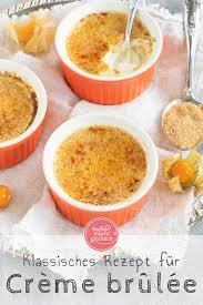 tolles crème brûlée rezept backen macht glücklich