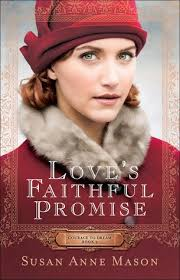 Loves Faithful Promise Courage To Dream 3 By Susan Anne Mason