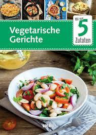 garant verlag gmbh mit nur 5 zutaten vegetarische küche