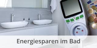 5 tipps zum energiesparen im badezimmer energieheld