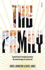 The Family The Shocking True Story Of A Notorious Cult By Chris