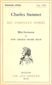 The Project Gutenberg EBook Of Charles Sumner His Complete Works