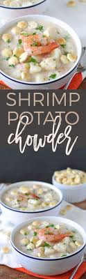 If Youre Looking For A New Winter Soup Try This Shrimp Potato Chowder