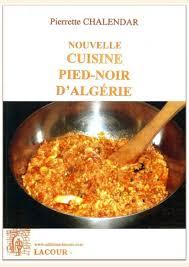 cuisine pieds noirs nouvelle cuisine pied noir d algérie les editions lacour ollé