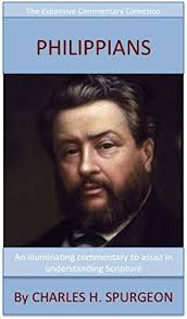 Spurgeons Verse Exposition Of Philippians The Expansive Commentary Collection By Spurgeon Charles H