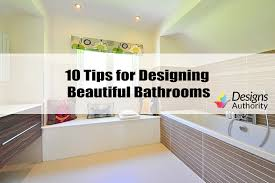 10 tips for designing beautiful bathrooms like a fancy spa
