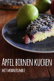 rezept apfel birnen kuchen mit mohncrumble gernekochen de