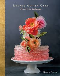 Cake Decorating Books For Beginners by Maggie Austin Cake Artistry And Technique Maggie Austin