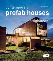100 Prefab Contemporary Homes Houses Michelle Galindo 9783037680667