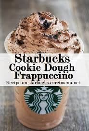 Starbucks Cookie Dough Frappuccino Cinnamon Dolce Creme Add Mocha Syrup 1 Pump Tall 2 Pumps Grande 3 Venti Java Chips Blended In Top