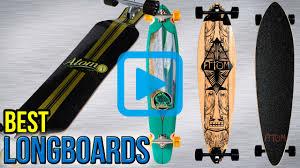 Types Of Longboard Decks by Top 10 Longboards Of 2017 Video Review