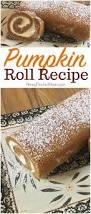 Easy Pumpkin Desserts by Pumpkin Roll Recipe Easy Thanksgiving Dessert Idea