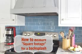 how to calculate square footage backsplash four generations