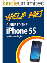 iPhone 5 5C & 5S User s Manual Tips and Tricks to Unleash the