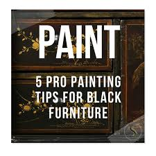 5 Pro Painting Tips For Black Furniture