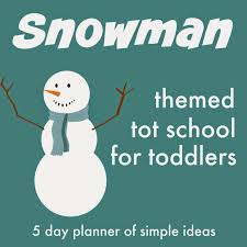 This Week Our Tot School Activities Will Be Snowman Themed If You Missed Crafts And Post Yesterday May Also Want To Get Some