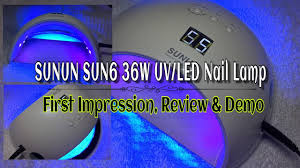 Cnd Led Lamp Australia by First Impression Review U0026 Demo Sunuv Sun6 36w Uv Led Nail Lamp