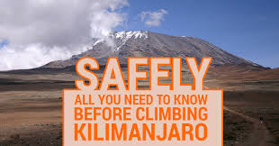 All You Need To Know Before Climbing Mount Kilimanjaro Safely
