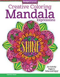 Creative Coloring Mandala Expressions Art Activity Pages To Relax And Enjoy