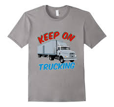 Keep On Trucking Graphic T Shirt-TH - TEEHELEN Weed 420 Marijuana Cannabis Decal Sticker Rat Rod Hot Keep On Keep On Trucking Blacklight Poster Trucking Lawcris Panel Products On Getting Stitched Stock Photo Image Of Driver Truck Cargo 6796154 Thursday At 10 Ikimi Zo Planes Trains And Truck Frames Trucking Coverage Map Insurance Customized 70s Van Fans With Vanner Events Wsj Micultclassics 9790 Kfc Powered By Wwwtruckpicseu Wwwlkwfa Flickr Rocket Groot Tom Anglebger Childrens