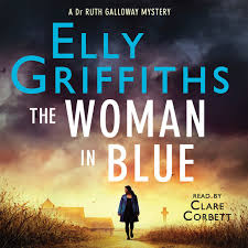 The Woman In Blue Dr Ruth Galloway Mysteries 8 Unabridged By Elly Griffiths