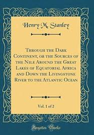 Through The Dark Continent Or Sources Henry M Stanley