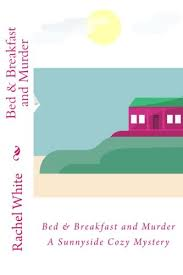 Bed Breakfast And Murder A Sunnyside Cozy Mystery