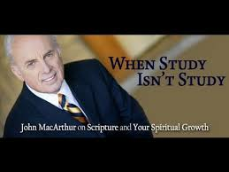 When Study Isnt John MacArthur On Scripture And Your Spiritual Growth