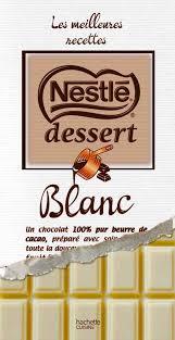 livre de recettes nestle dessert chocolat blanc par hachette cuisine