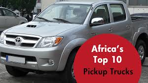 Trucks In Africa: Hit The Road With Africa's Top 10 Pickups ...