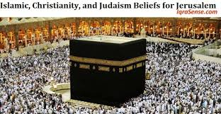 Islamic Christianity And Judaism Beliefs For Jerusalem